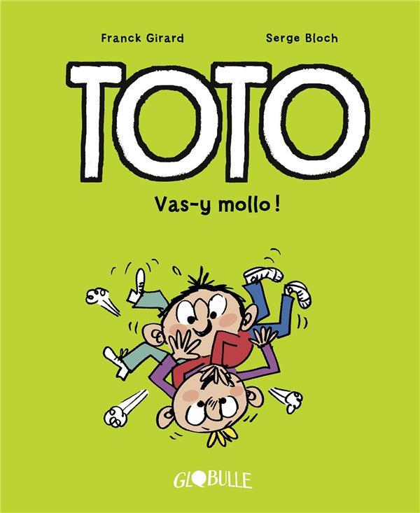 TOTO BD, TOME 06 - VAS-Y MOLLO !
