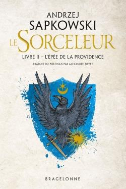 SORCELEUR, T2 : L'EPEE DE LA PROVIDENCE