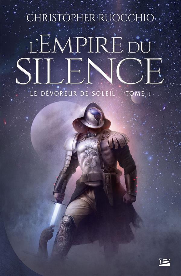 LE DEVOREUR DE SOLEIL, T1 : L'EMPIRE DU SILENCE