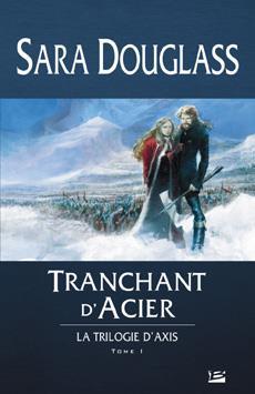 LA TRILOGIE D'AXIS, T1: TRANCHANT D'ACIER