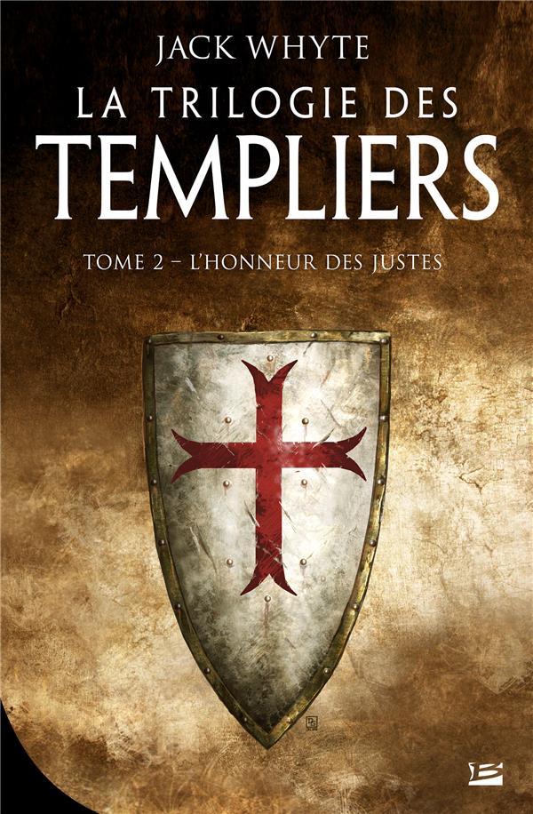 LA TRILOGIE DES TEMPLIERS, T2 : L'HONNEUR DES JUSTES