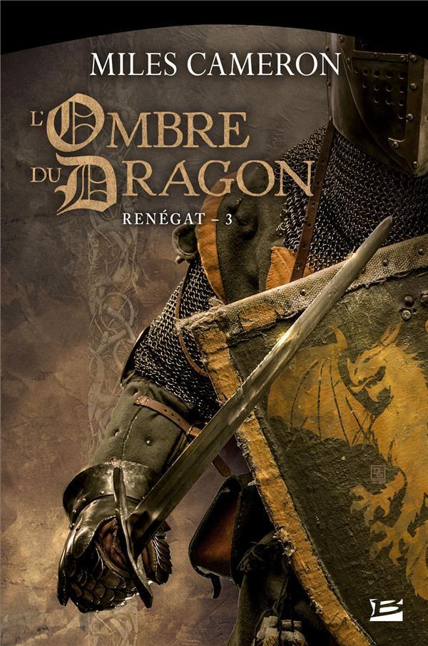 RENEGAT, T3 : L'OMBRE DU DRAGON