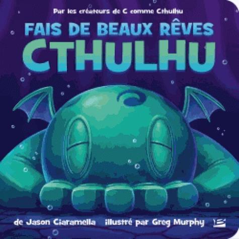 FAIS DE BEAUX REVES, CTHULHU