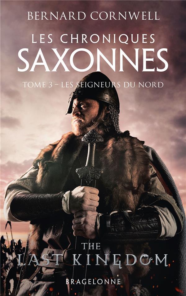LES CHRONIQUES SAXONNES, T3 : LES SEIGNEURS DU NORD