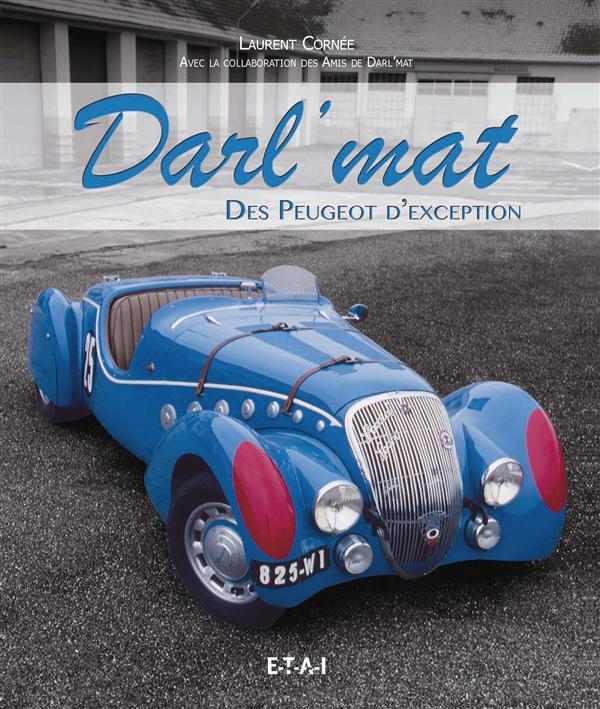 DARL'MAT, DES PEUGEOT D'EXCEPTION