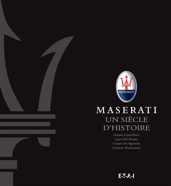 MASERATI, UN SIECLE D'HISTOIRE