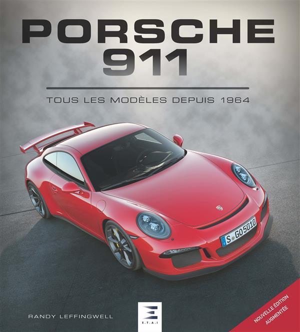 PORSCHE 911, TOUS LES MODELES DEPUIS 1964 3EME ED