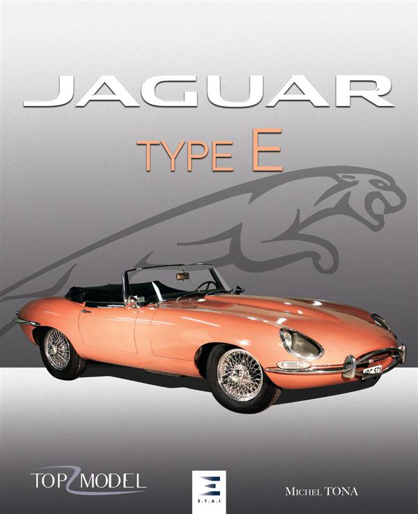 JAGUAR TYPE E, LE FAUVE DE COVENTRY (2EME EDITION)