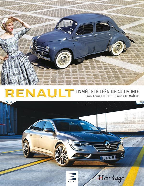RENAULT, UN SIECLE DE CREATION AUTOMOBILE