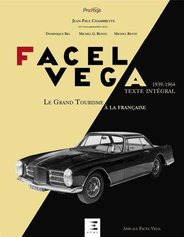 FACEL VEGA, LE GRAND TOURISME A LA FRANCAISE