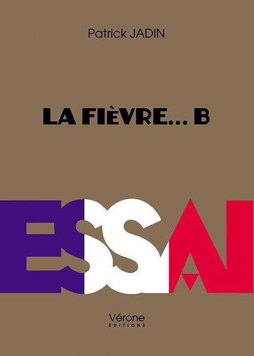 LA FIEVRE... B