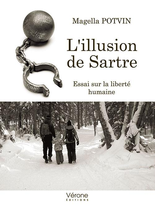 L'ILLUSION DE SARTRE - ESSAI SUR LA LIBERTE HUMAINE