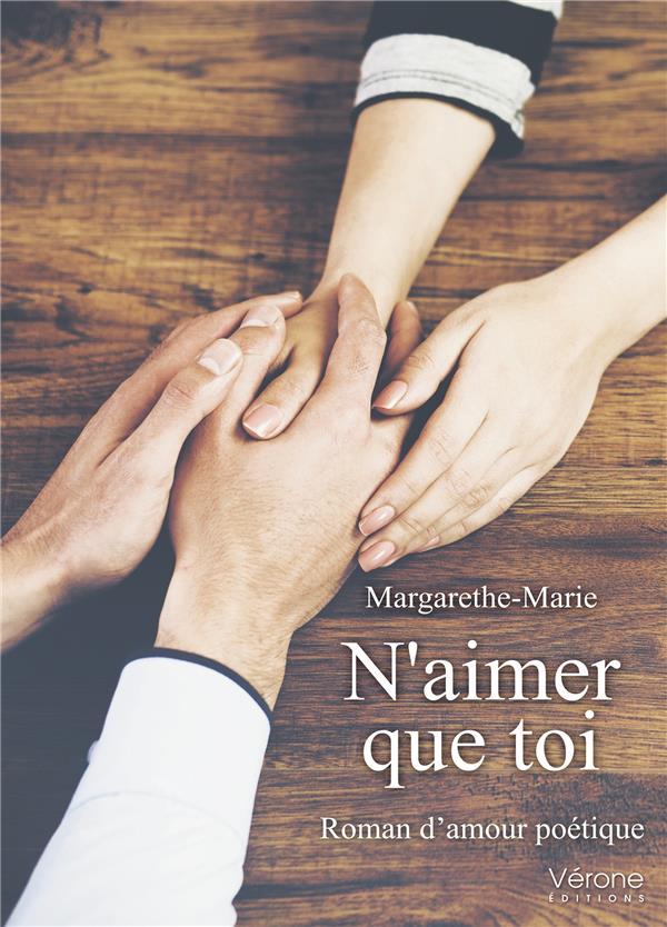 N'AIMER QUE TOI - ROMAN D'AMOUR POETIQUE