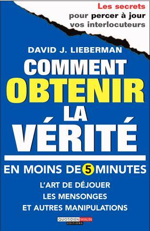 COMMENT OBTENIR LA VERITE EN MOINS DE 5 MINUTES
