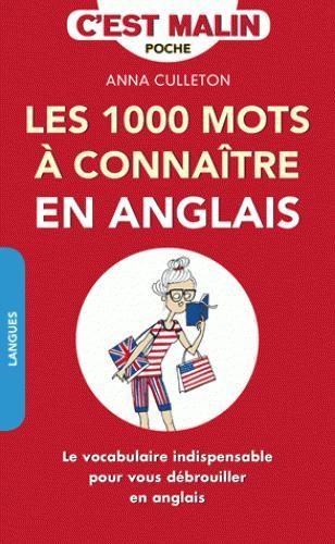 1000 MOTS A CONNAITRE EN ANGLAIS C'EST MALIN (LES)