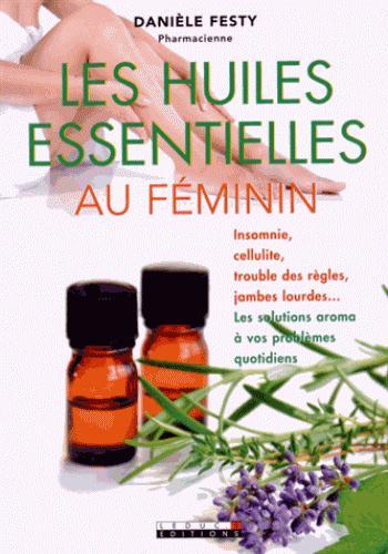 HUILES ESSENTIELLES AU FEMININ (LES)