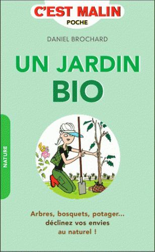 JARDIN BIO C'EST MALIN (UN)