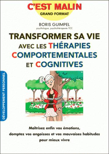TRANSFORMER SA VIE AVEC LES THERAPIES COMPORTEMENTALES ET COGNITIVES