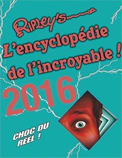 RIPLEY'S L'ENCYCLOPEDIE DE L'INCROYABLE 2016