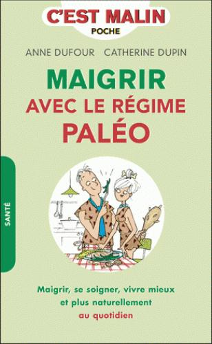 MAIGRIR AVEC LE REGIME PALEO C'EST MALIN