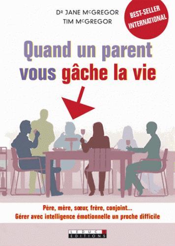 QUAND UN PARENT VOUS GACHE LA VIE
