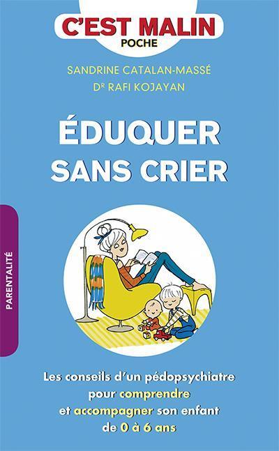 EDUQUER SANS CRIER, C'EST MALIN