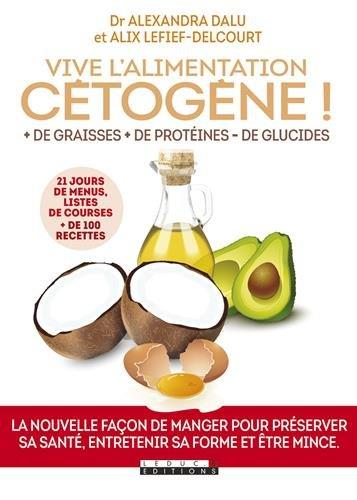 VIVE L'ALIMENTATION CETOGENE !