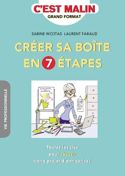 CREER SA BOITE EN 7 ETAPES C'EST MALIN