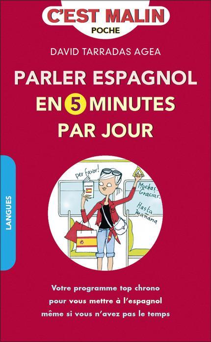 PARLER ESPAGNOL EN 5 MINUTES PAR JOUR, C EST MALIN