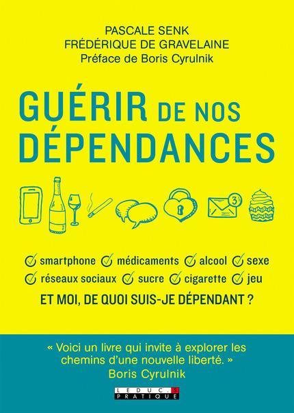 GUERIR DE NOS DEPENDANCES