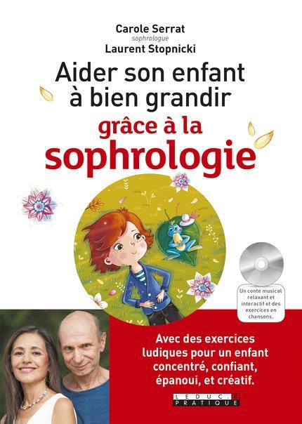AIDER SON ENFANT A BIEN GRANDIR GRACE A LA SOPHROLOGIE !