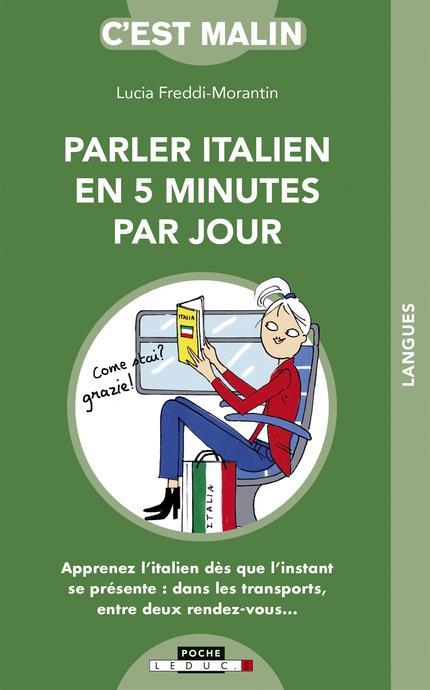 PARLER ITALIEN EN 5 MINUTES PAR JOUR C'EST MALIN (L')