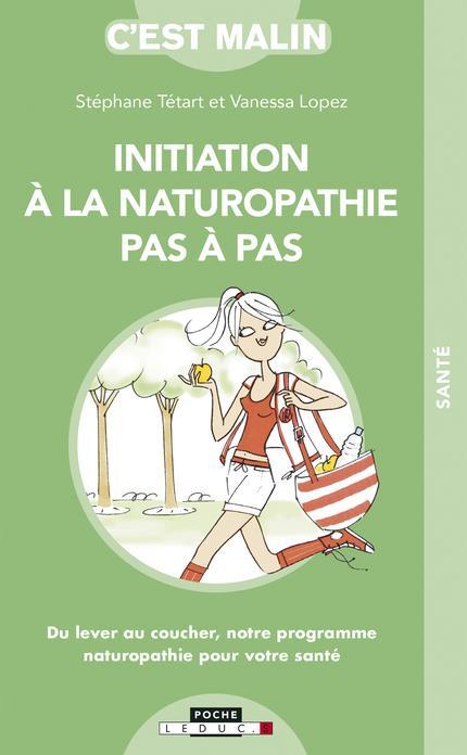 INITIATION A LA NATUROPATHIE PAS A PAS C'EST MALIN