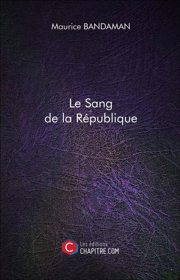 LE SANG DE LA REPUBLIQUE