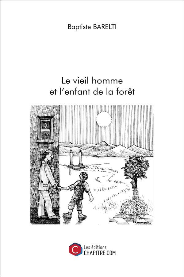 LE VIEIL HOMME ET L'ENFANT DE LA FORET