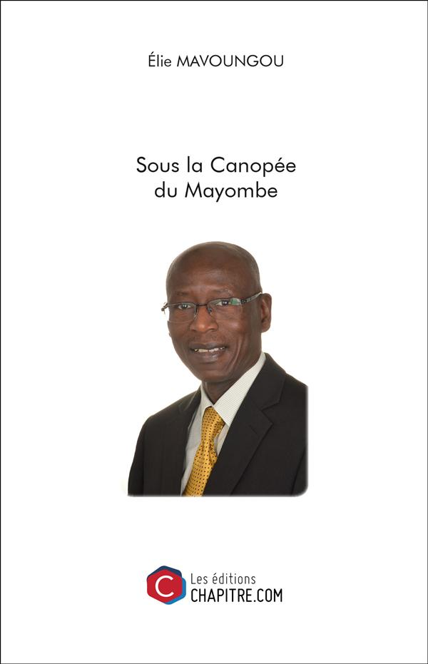 SOUS LA CANOPEE DU MAYOMBE