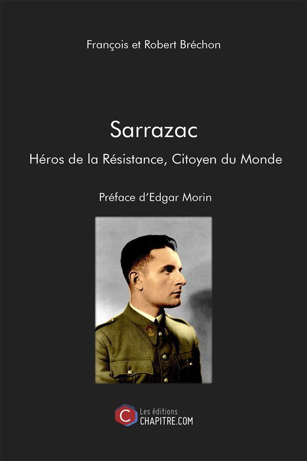 SARRAZAC HEROS DE LA RESISTANCE, CITOYEN DU MONDE - PREFACE D'EDGAR MORIN