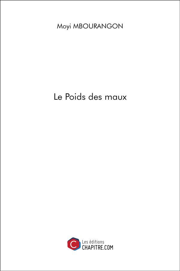 LE POIDS DES MAUX