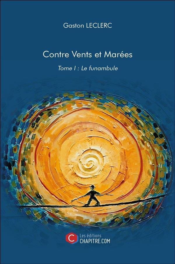 CONTRE VENTS ET MAREES - TOME I : LE FUNAMBULE