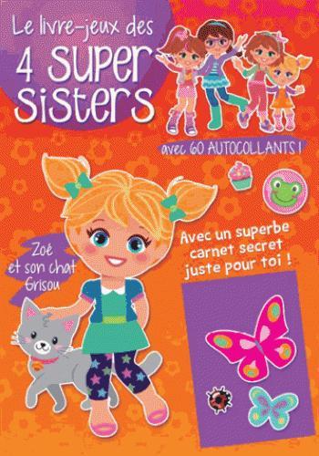 LIVRE-JEUX DES 4 SUPER SISTERS ZOE ET SON CHAT GRISOU