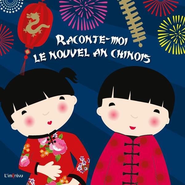 RACONTE-MOI LE NOUVEL AN CHINOIS  BROCHE