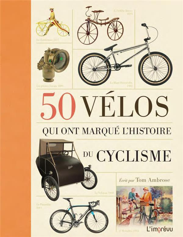 50 VELOS QUI ONT MARQUE L'HISTOIRE DU CYCLISME