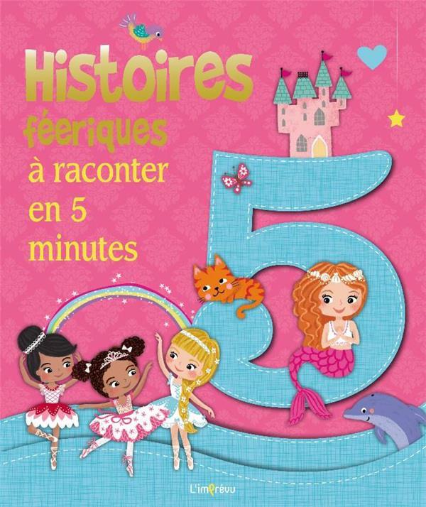 HISTOIRES FEERIQUES A RACONTER EN 5 MINUTES