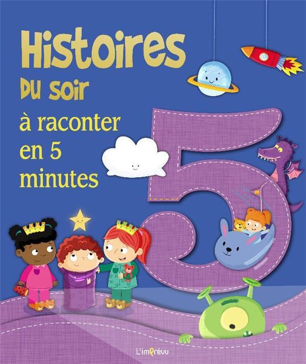 HISTOIRES DU SOIR A RACONTER EN 5 MINUTES