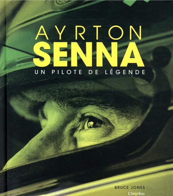 AYRTON SENNA. UN PILOTE DE LEGENDE.