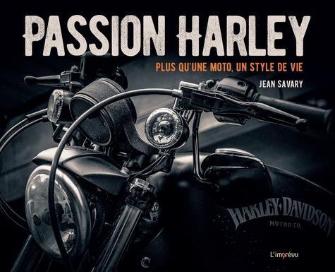 PASSION HARLEY. PLUS QU'UNE MOTO, UN STYLE DE VIE