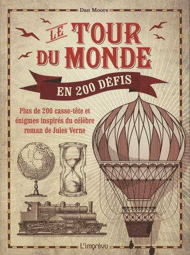 LE TOUR DU MONDE EN 200 DEFIS. PLUS DE 200 CASSE-TETE ET ENIGMES INSPIRES DU CELEBRE ROMAN DE JULES