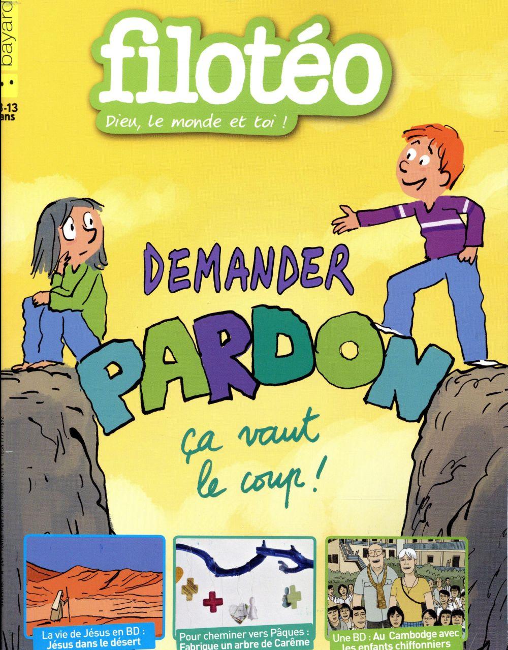 FILOTEO  DEMANDER PARDON CA VAUT LE COUP !-249-FEV/MARS 2018