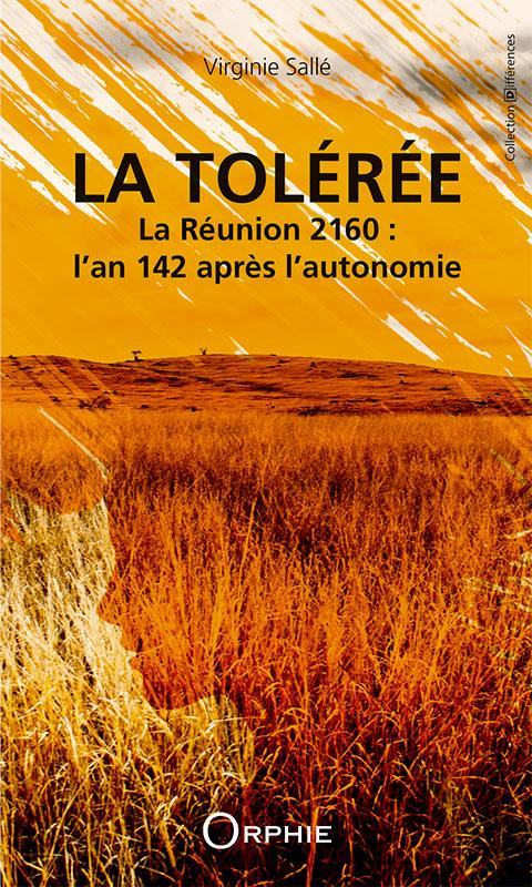 LA TOLEREE LA REUNION 2160 : L'AN 142 APRES L'AUTONOMIE