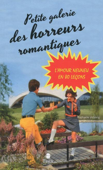 PETITE GALERIE DES HORREURS ROMANTIQUES